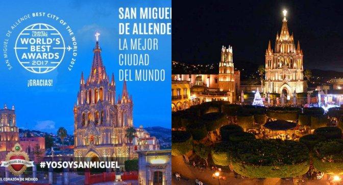 San Miguel Allende, la mejor ciudad del mundo